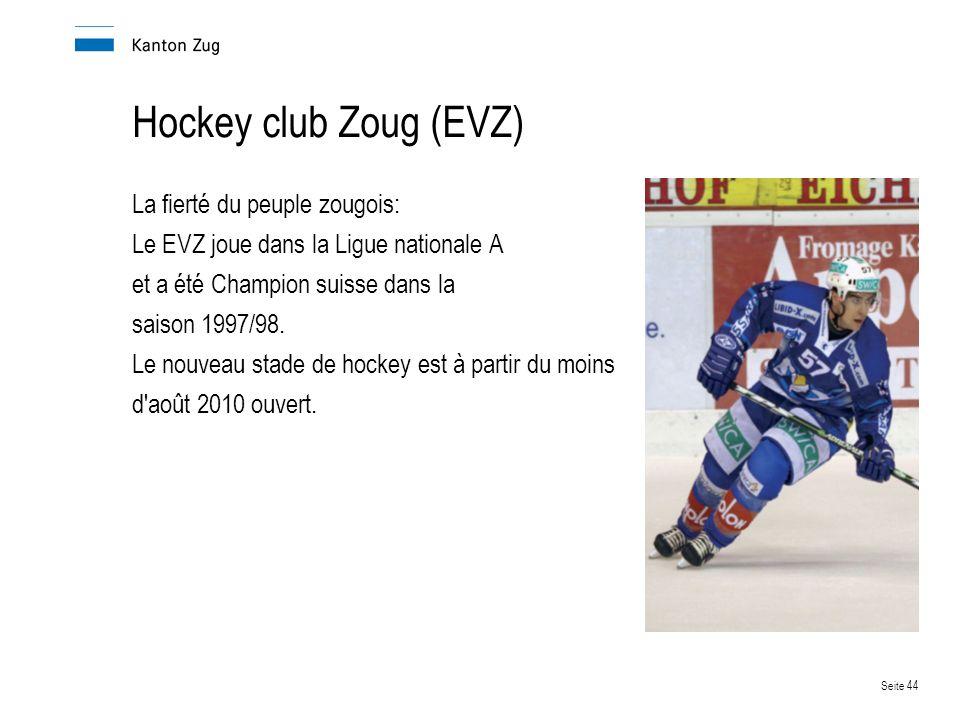 Seite 44 Hockey club Zoug (EVZ) La fierté du peuple zougois: Le EVZ joue dans la Ligue nationale A et a été Champion suisse dans la saison 1997/98.