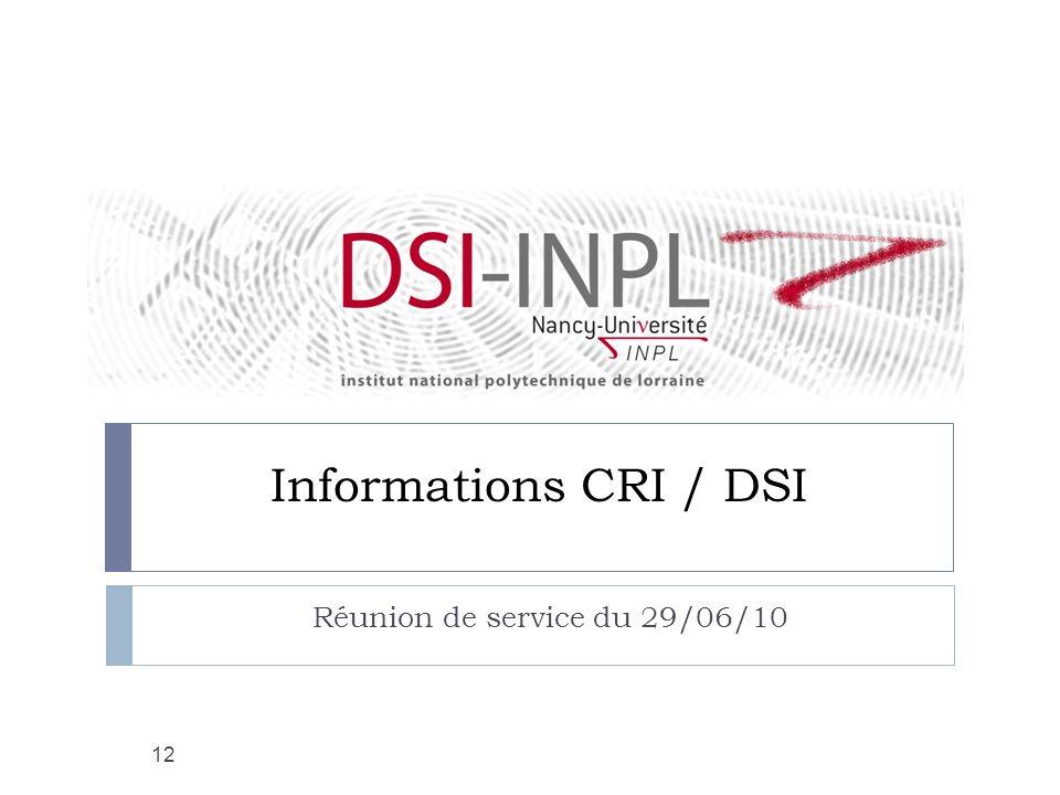 Informations CRI / DSI Réunion de service du 29/06/10 12