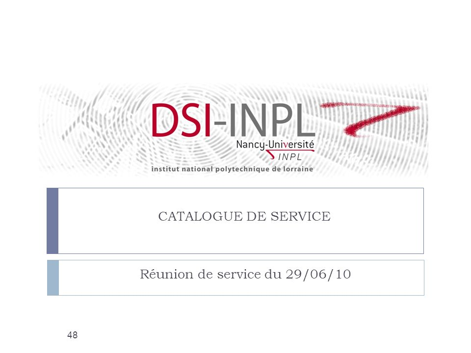 CATALOGUE DE SERVICE Réunion de service du 29/06/10 48