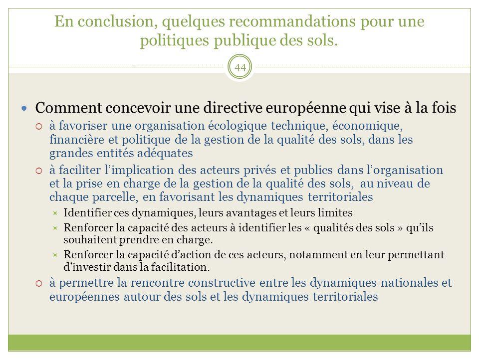 En conclusion, quelques recommandations pour une politiques publique des sols.