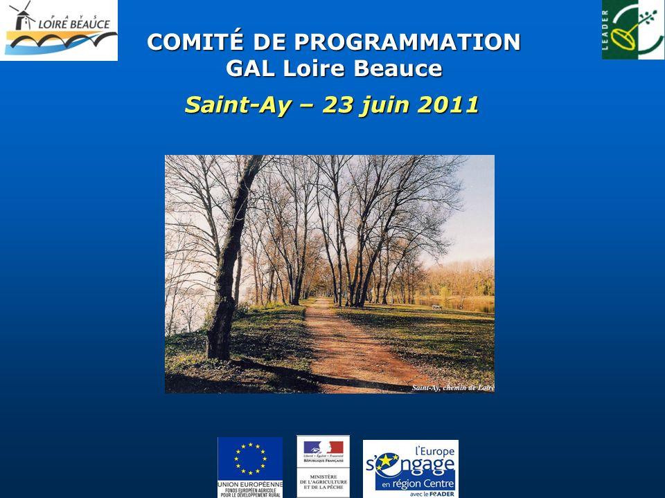COMITÉ DE PROGRAMMATION GAL Loire Beauce Saint-Ay – 23 juin 2011