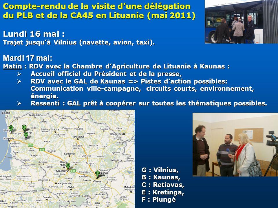 Compte-rendu de la visite dune délégation du PLB et de la CA45 en Lituanie (mai 2011) Lundi 16 mai : Trajet jusquà Vilnius (navette, avion, taxi). Mar