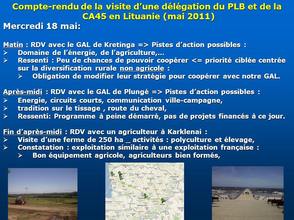 Compte-rendu de la visite dune délégation du PLB et de la CA45 en Lituanie (mai 2011) Mercredi 18 mai: Matin : RDV avec le GAL de Kretinga => Pistes d
