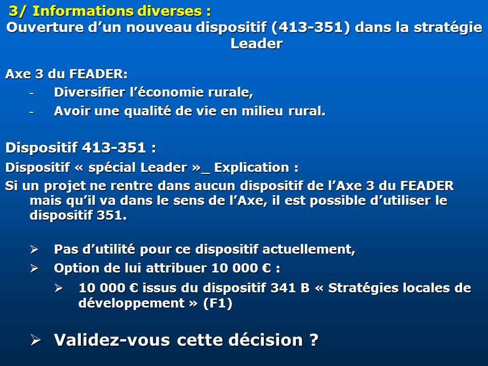 3/ Informations diverses : Ouverture dun nouveau dispositif (413-351) dans la stratégie Leader Axe 3 du FEADER: - Diversifier léconomie rurale, - Avoi