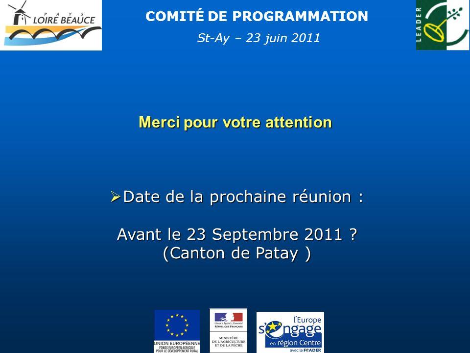 COMITÉ DE PROGRAMMATION Date de la prochaine réunion : Date de la prochaine réunion : Avant le 23 Septembre 2011 ? (Canton de Patay ) Avant le 23 Sept