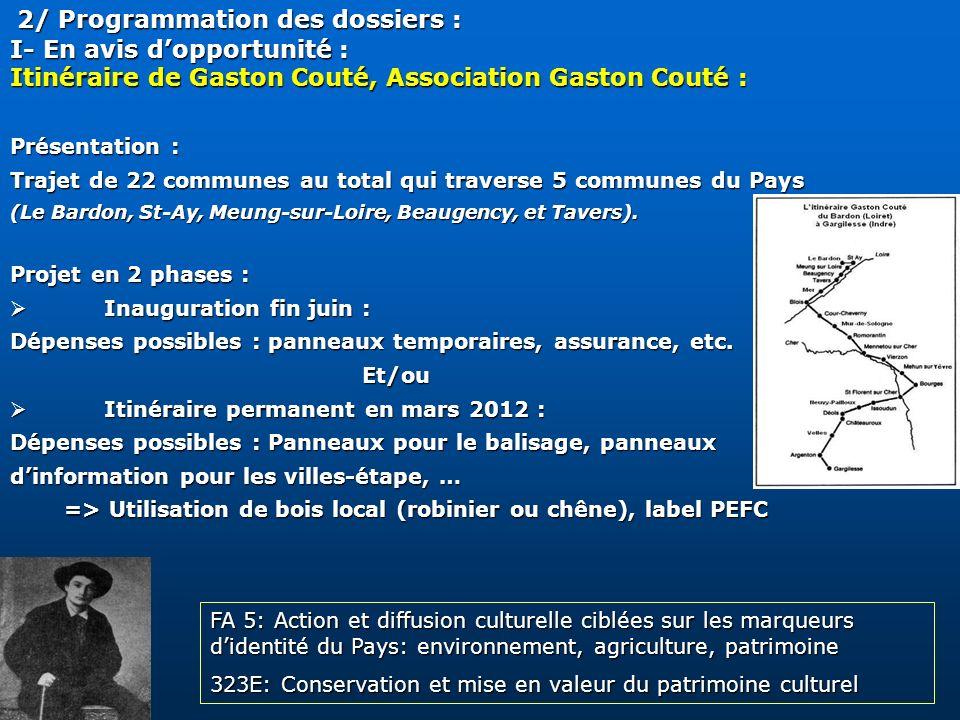 2/ Programmation des dossiers : 2/ Programmation des dossiers : I- En avis dopportunité : Itinéraire de Gaston Couté, Association Gaston Couté : Prése