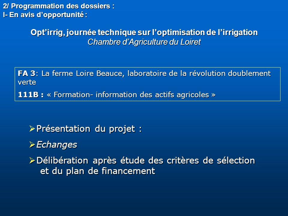 FA 3: La ferme Loire Beauce, laboratoire de la révolution doublement verte 111B : « Formation- information des actifs agricoles » Présentation du proj