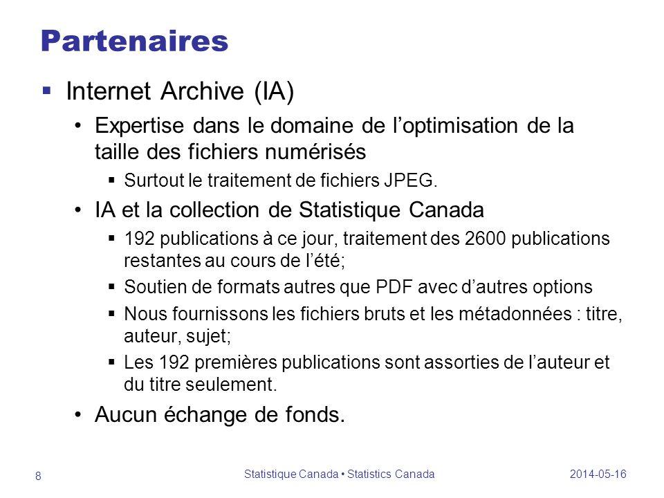 Partenaires (suite) 2014-05-16 Statistique Canada Statistics Canada 9
