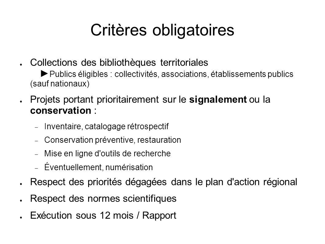 Critères obligatoires Collections des bibliothèques territoriales Publics éligibles : collectivités, associations, établissements publics (sauf nation