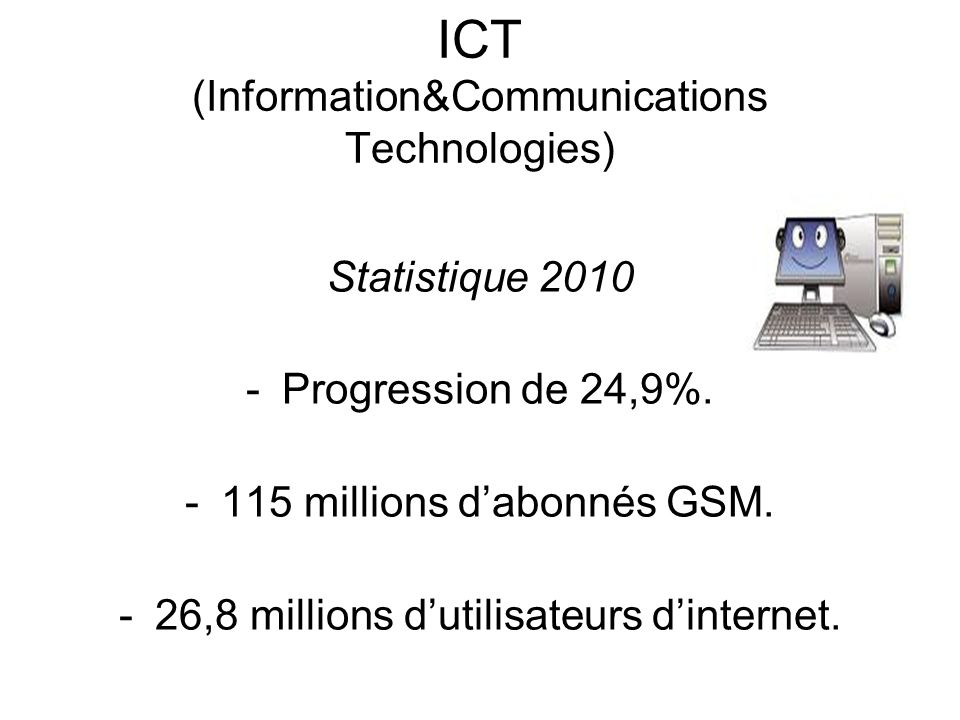 ICT (Information&Communications Technologies) Statistique 2010 -Progression de 24,9%.