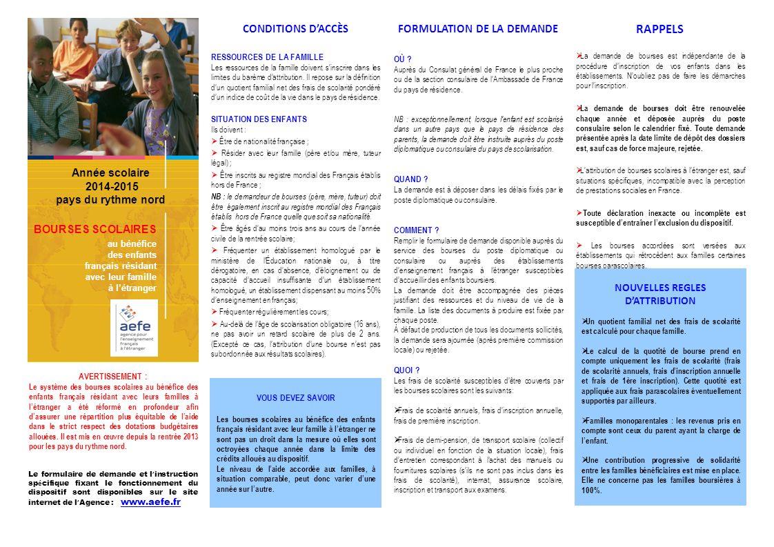Le formulaire de demande et l instruction sp é cifique fixant le fonctionnement du dispositif sont disponibles sur le site internet de l Agence : www.aefe.fr www.aefe.fr CONDITIONS DACCÈS RESSOURCES DE LA FAMILLE Les ressources de la famille doivent sinscrire dans les limites du barème dattribution.