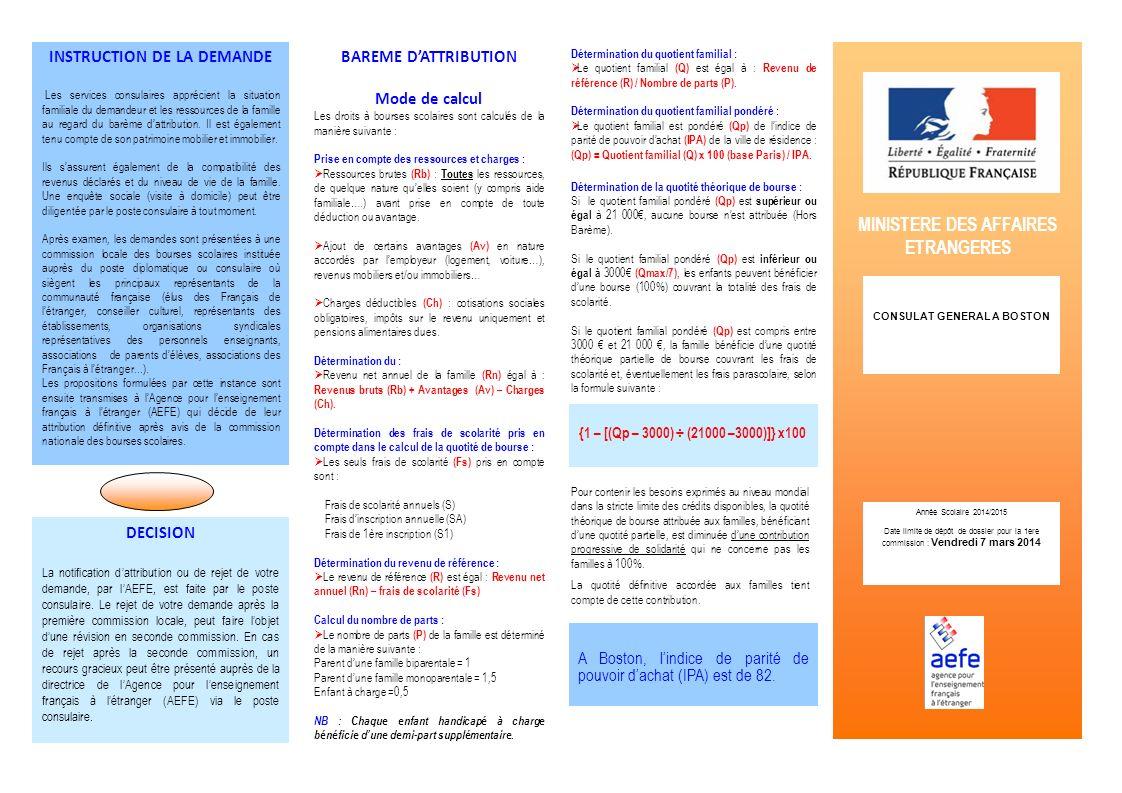 DECISION La notification dattribution ou de rejet de votre demande, par lAEFE, est faite par le poste consulaire.