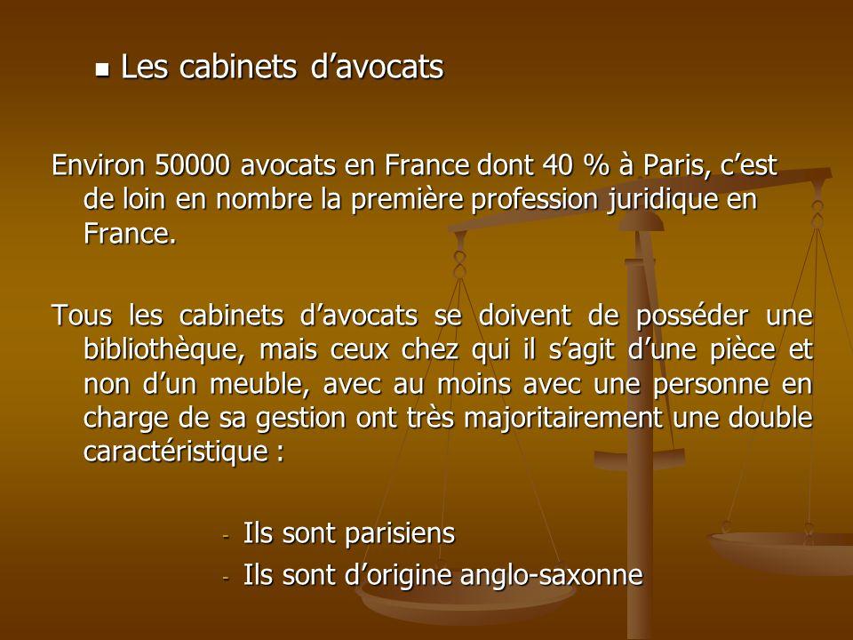 Les cabinets davocats Les cabinets davocats Environ 50000 avocats en France dont 40 % à Paris, cest de loin en nombre la première profession juridique