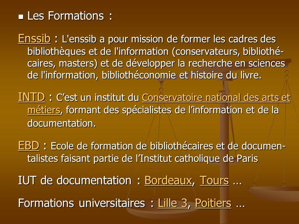 Les Formations : Les Formations : EnssibEnssib : L'enssib a pour mission de former les cadres des bibliothèques et de l'information (conservateurs, bi