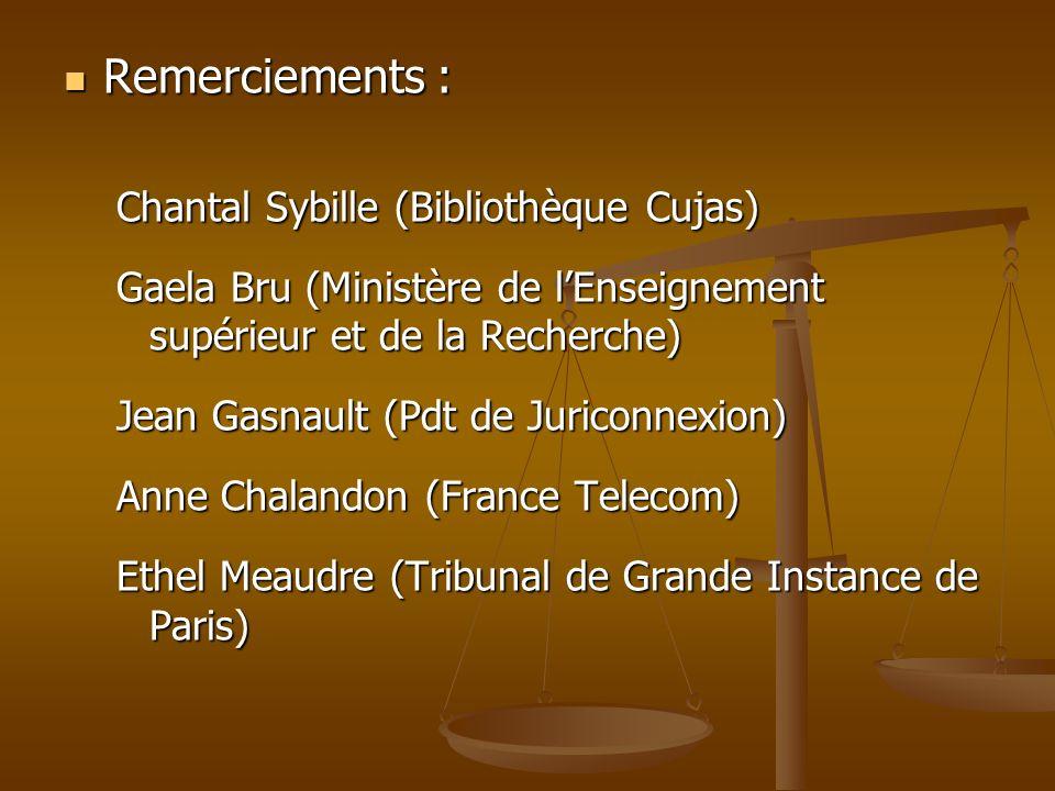 Remerciements : Remerciements : Chantal Sybille (Bibliothèque Cujas) Gaela Bru (Ministère de lEnseignement supérieur et de la Recherche) Jean Gasnault