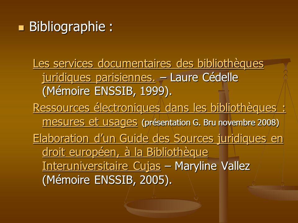 Bibliographie : Bibliographie : Les services documentaires des bibliothèques juridiques parisiennes.Les services documentaires des bibliothèques jurid