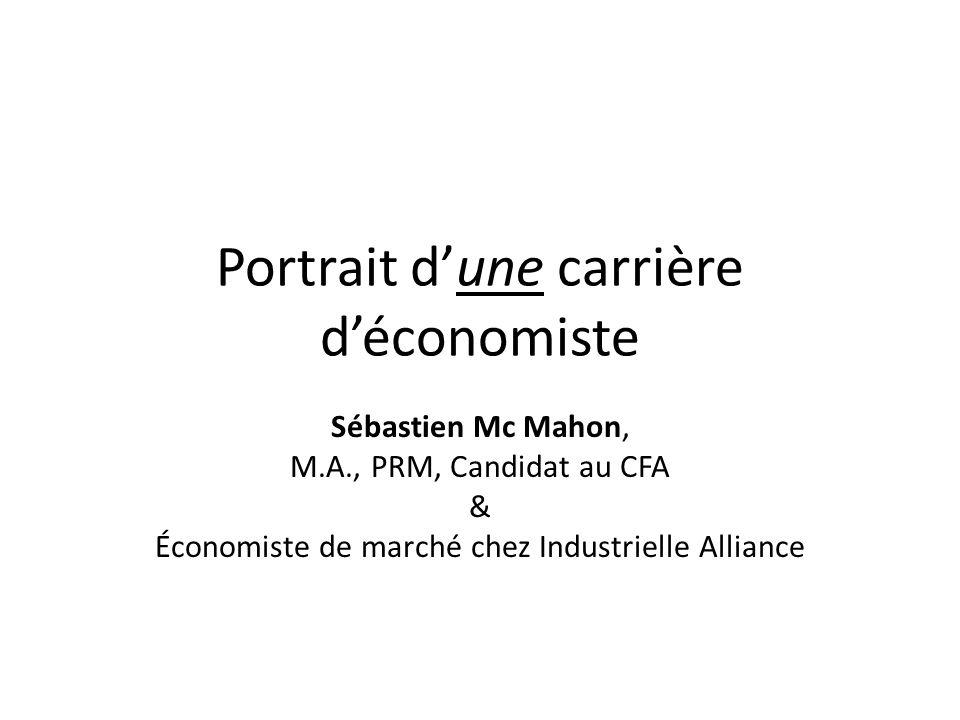 Portrait dune carrière déconomiste Sébastien Mc Mahon, M.A., PRM, Candidat au CFA & Économiste de marché chez Industrielle Alliance