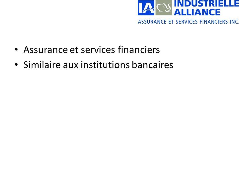 Assurance et services financiers Similaire aux institutions bancaires