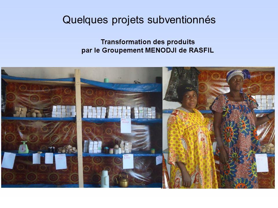 Quelques projets subventionnés Transformation des produits par le Groupement MENODJI de RASFIL