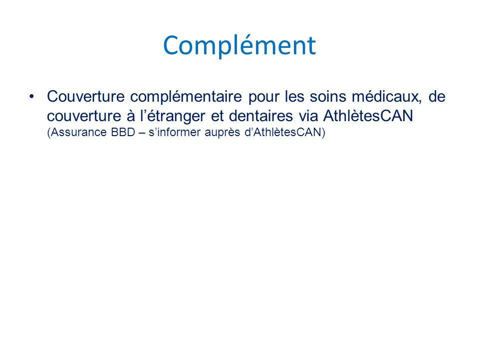 Complément Couverture complémentaire pour les soins médicaux, de couverture à létranger et dentaires via AthlètesCAN (Assurance BBD – sinformer auprès dAthlètesCAN)