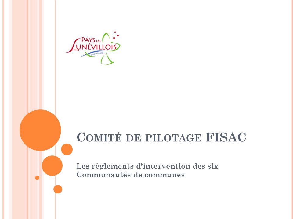 C OMITÉ DE PILOTAGE FISAC Les règlements dintervention des six Communautés de communes