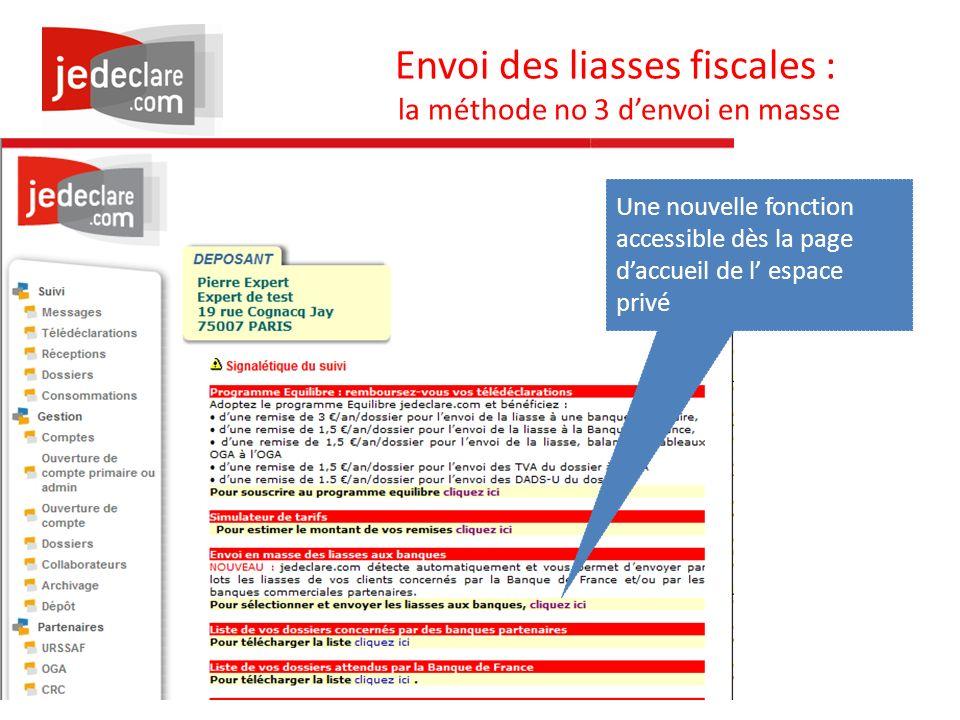 www.jedeclare.com La plateforme de dématérialisation des Experts-Comptables Envoi des liasses fiscales : la méthode no 3 denvoi en masse Une nouvelle