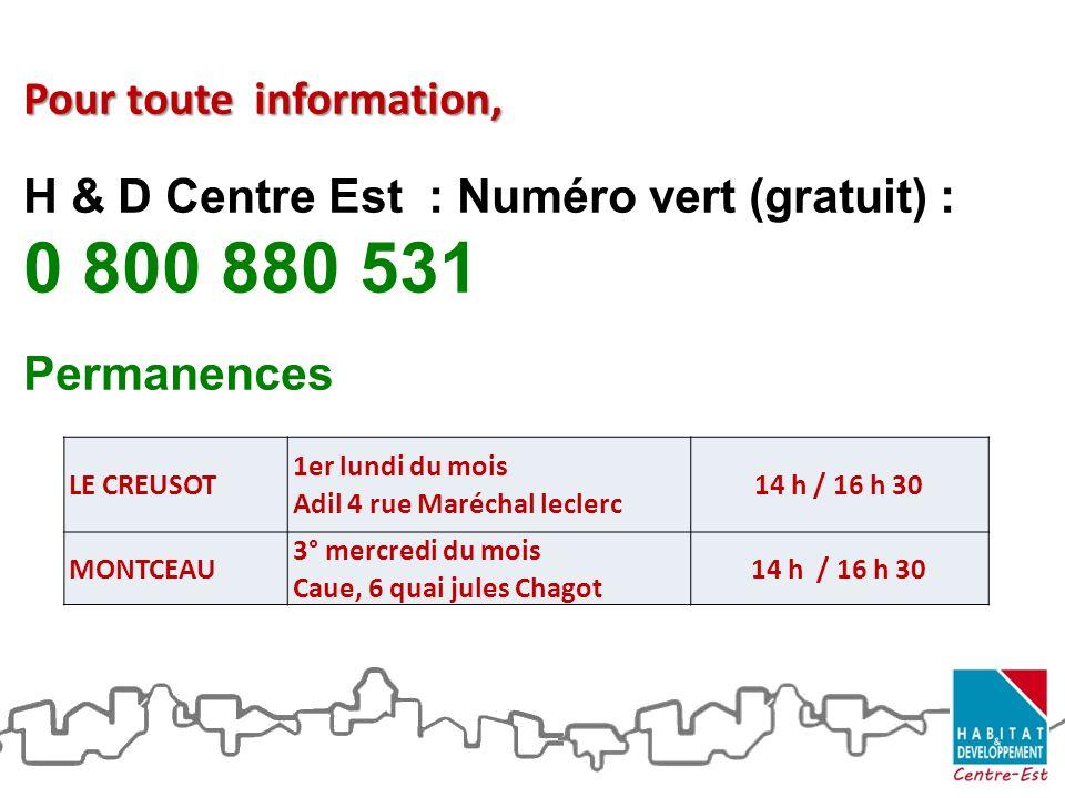 Pour toute information, H & D Centre Est : Numéro vert (gratuit) : 0 800 880 531 Permanences LE CREUSOT 1er lundi du mois Adil 4 rue Maréchal leclerc