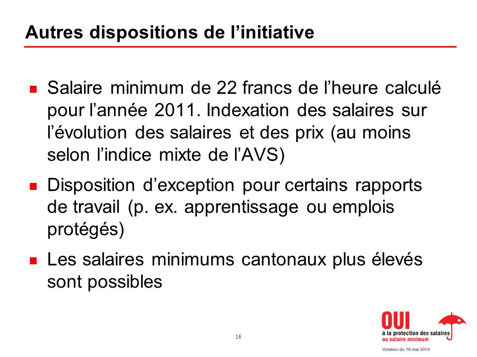 Autres dispositions de linitiative Salaire minimum de 22 francs de lheure calculé pour lannée 2011.