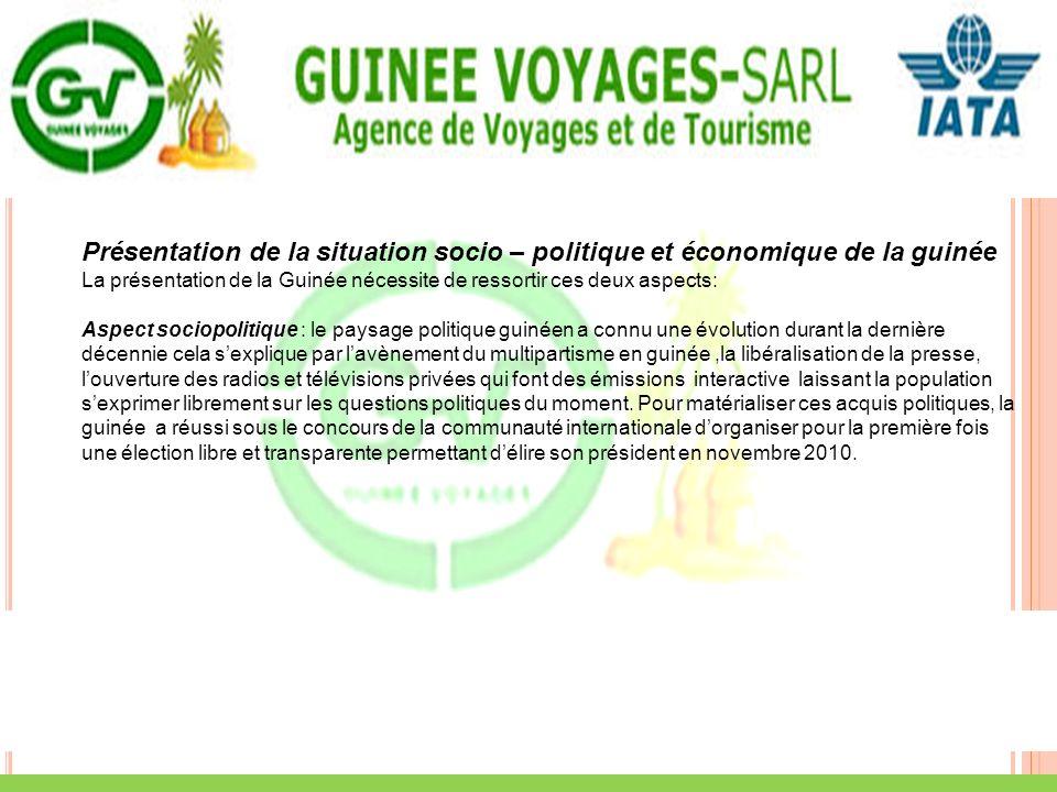 Présentation de la situation socio – politique et économique de la guinée La présentation de la Guinée nécessite de ressortir ces deux aspects: Aspect