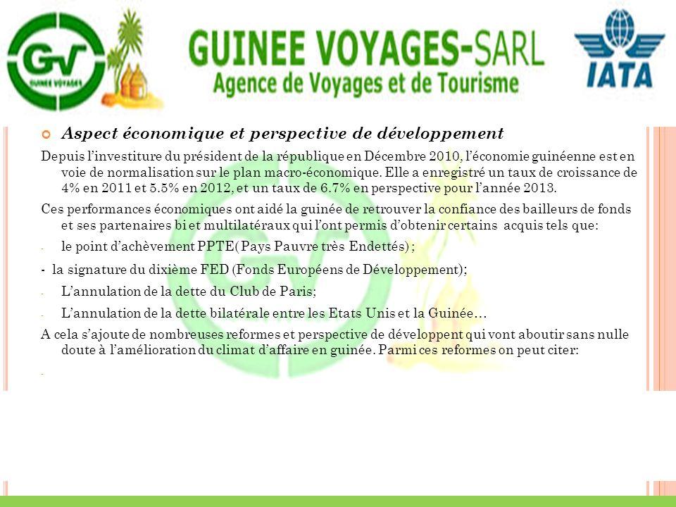 Aspect économique et perspective de développement Depuis linvestiture du président de la république en Décembre 2010, léconomie guinéenne est en voie