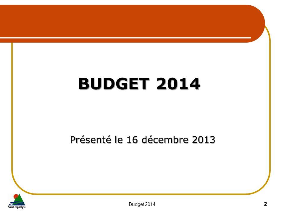 Présenté le 16 décembre 2013 Présenté le 16 décembre 2013 Budget 20142