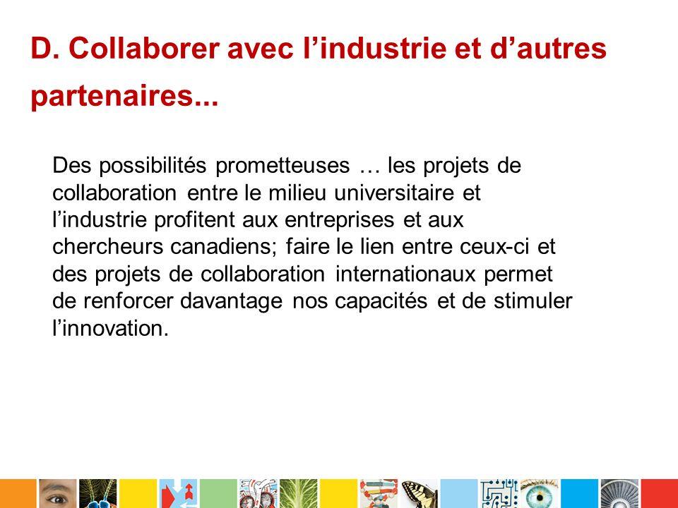 D. Collaborer avec lindustrie et dautres partenaires...