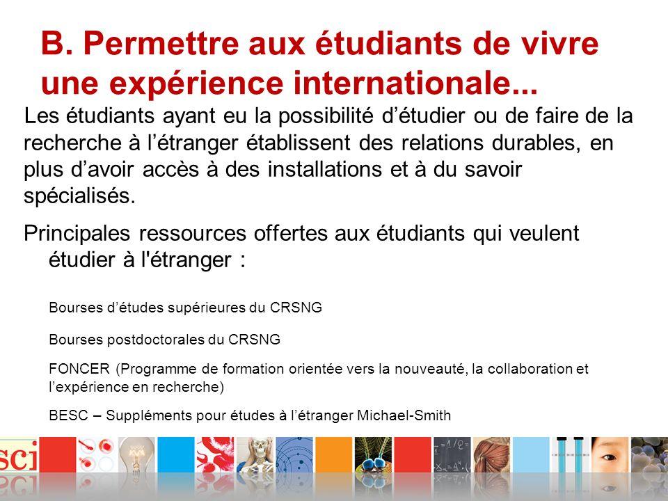 B. Permettre aux étudiants de vivre une expérience internationale...