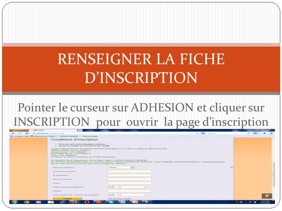 Pointer le curseur sur ADHESION et cliquer sur INSCRIPTION pour ouvrir la page dinscription RENSEIGNER LA FICHE DINSCRIPTION