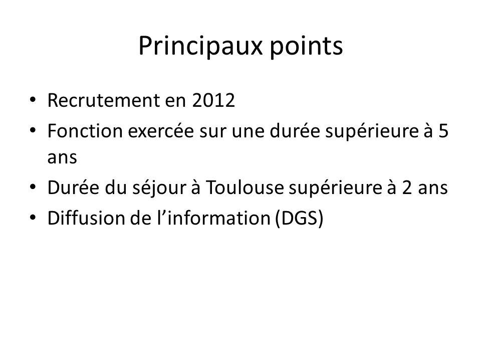 Principaux points Recrutement en 2012 Fonction exercée sur une durée supérieure à 5 ans Durée du séjour à Toulouse supérieure à 2 ans Diffusion de lin