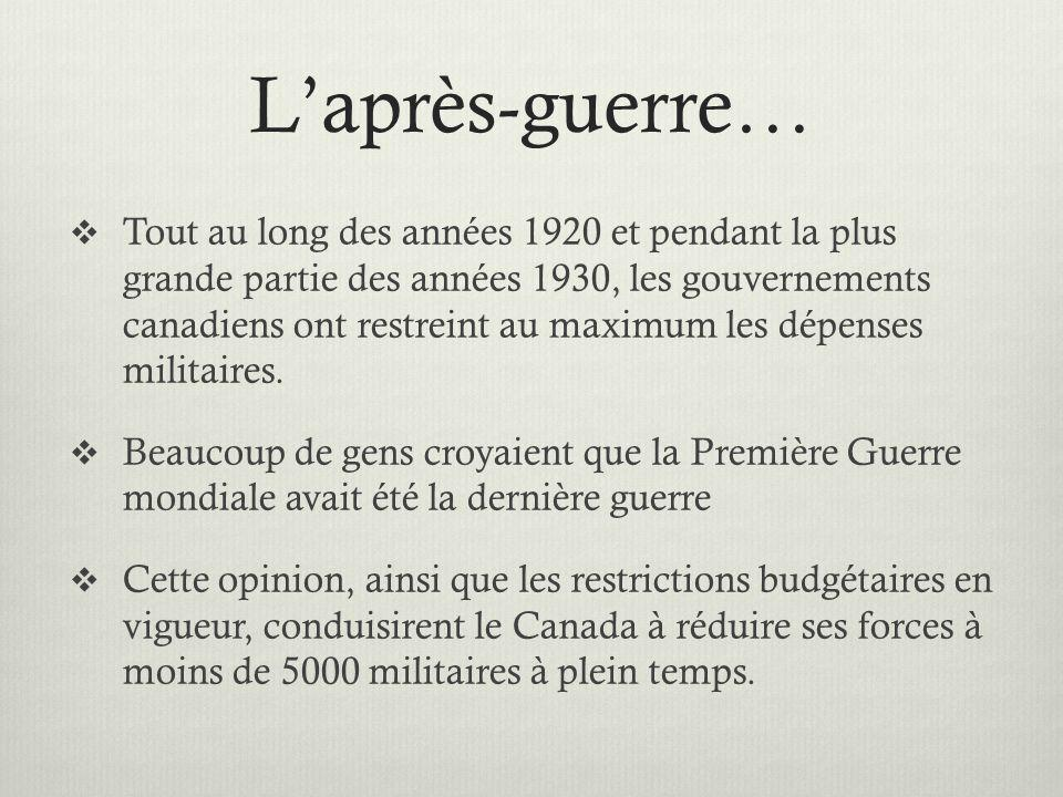 Laprès-guerre… Tout au long des années 1920 et pendant la plus grande partie des années 1930, les gouvernements canadiens ont restreint au maximum les
