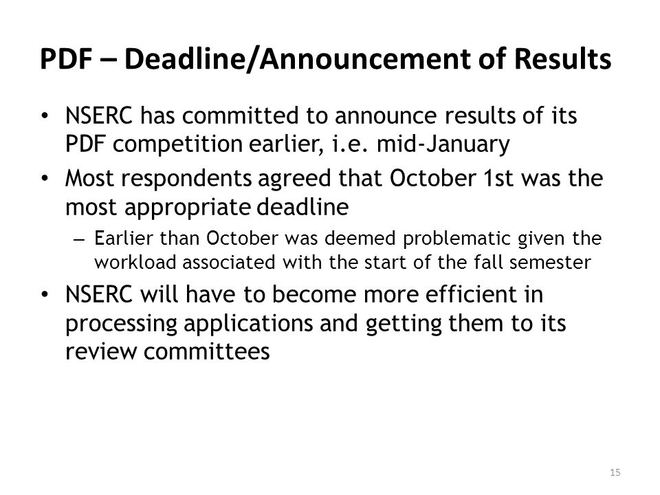 PDF – Deadline/Announcement of Results NSERC has committed to announce results of its PDF competition earlier, i.e.