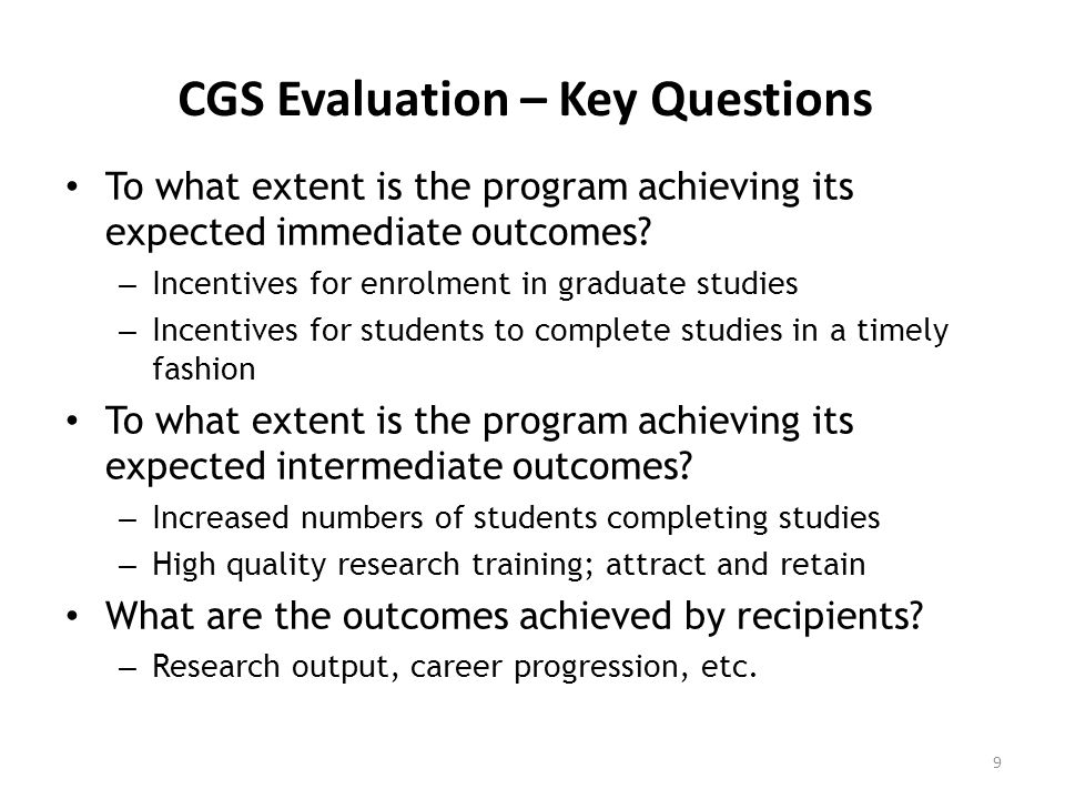 CGS Evaluation – Key Questions To what extent is the program achieving its expected immediate outcomes.