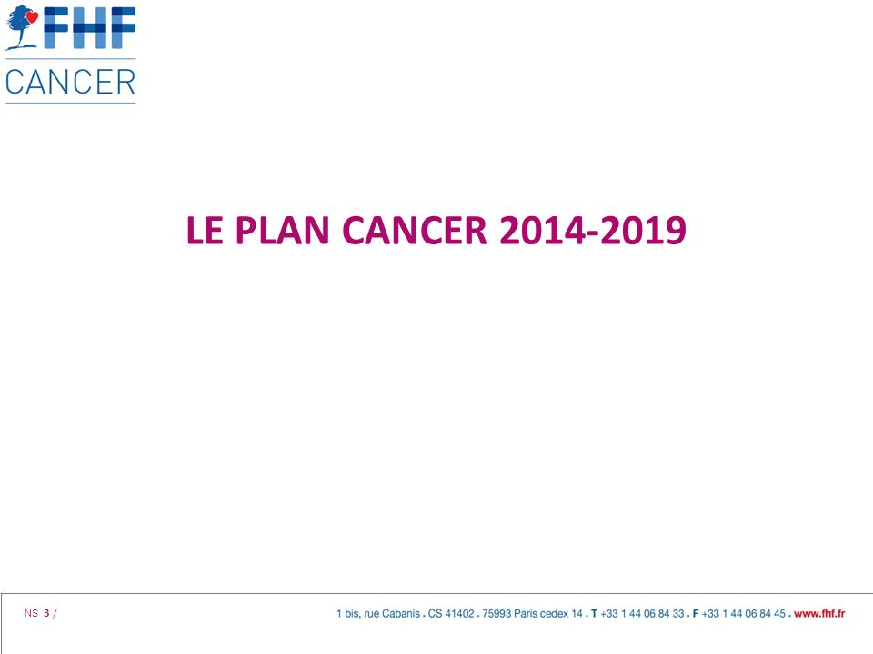 NS 3 / LE PLAN CANCER 2014-2019