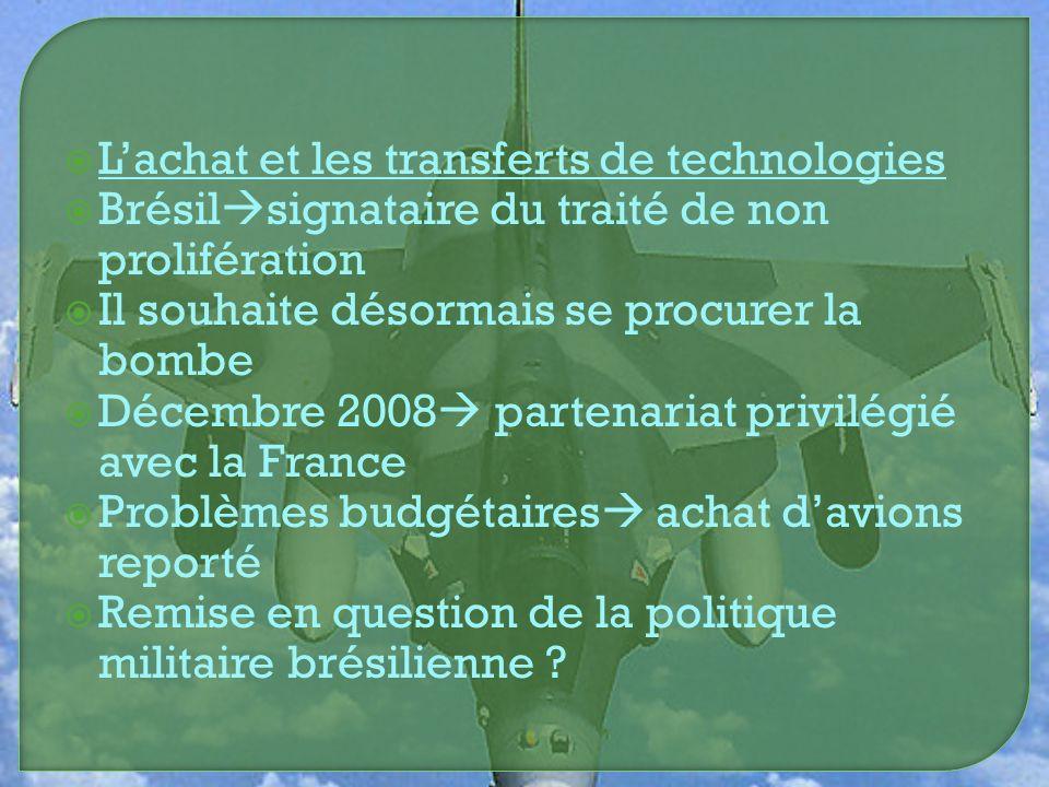 Lachat et les transferts de technologies Brésil signataire du traité de non prolifération Il souhaite désormais se procurer la bombe Décembre 2008 par