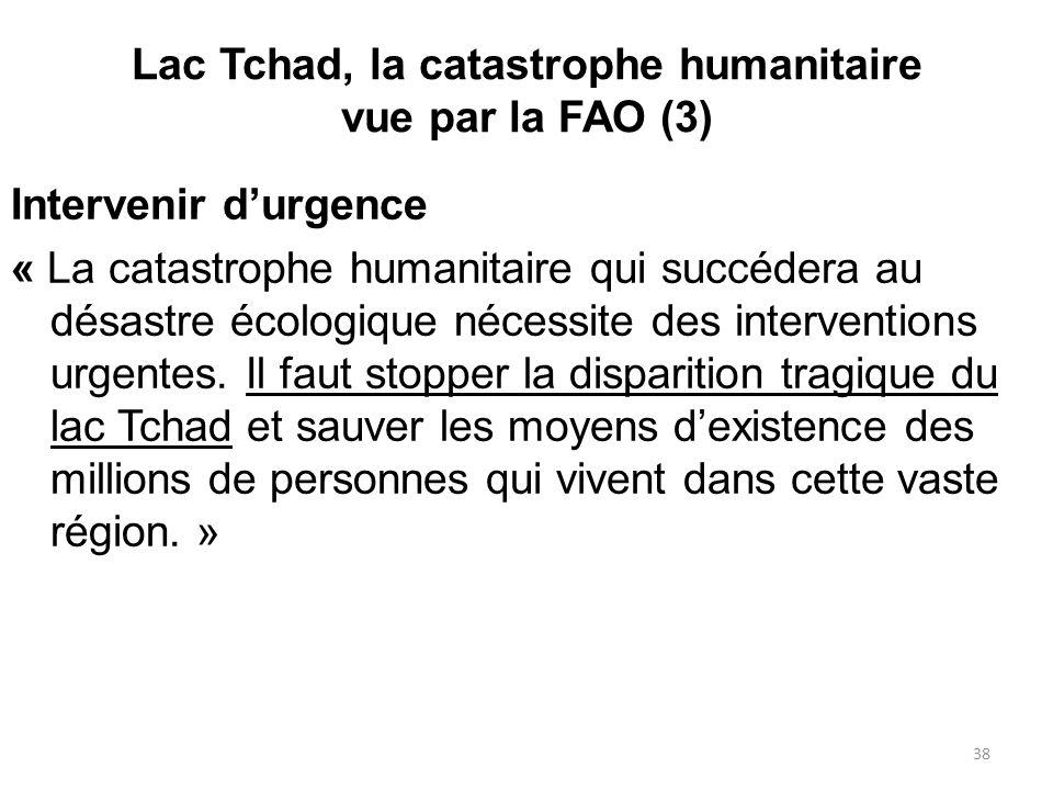 Intervenir durgence « La catastrophe humanitaire qui succédera au désastre écologique nécessite des interventions urgentes. Il faut stopper la dispari