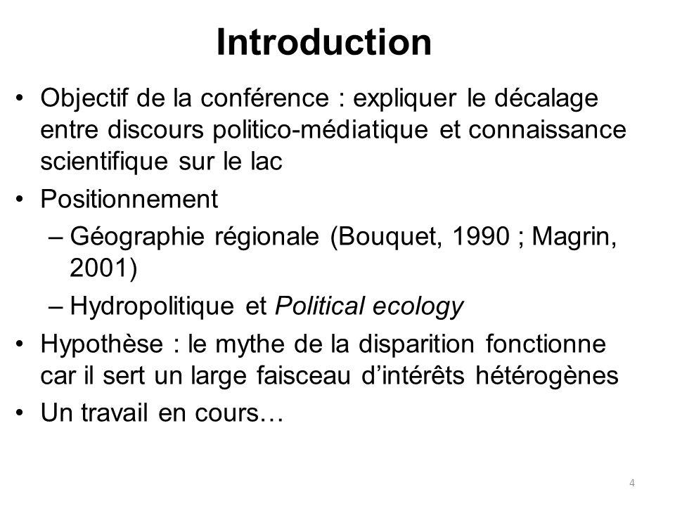 Objectif de la conférence : expliquer le décalage entre discours politico-médiatique et connaissance scientifique sur le lac Positionnement –Géographi