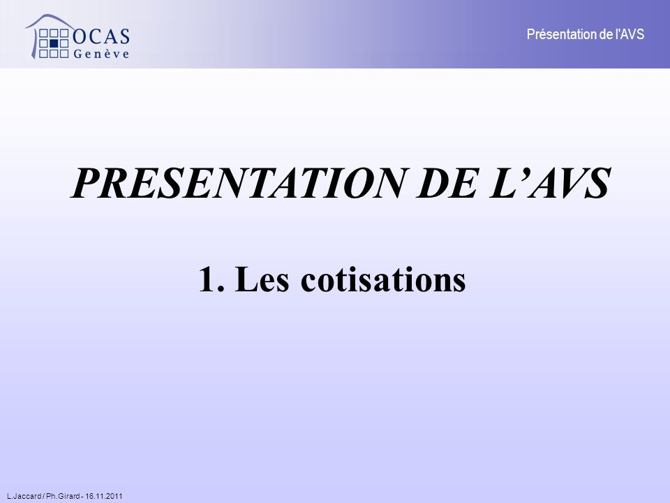 L.Jaccard / Ph.Girard - 16.11.2011 Présentation de l AVS 3.3.1.