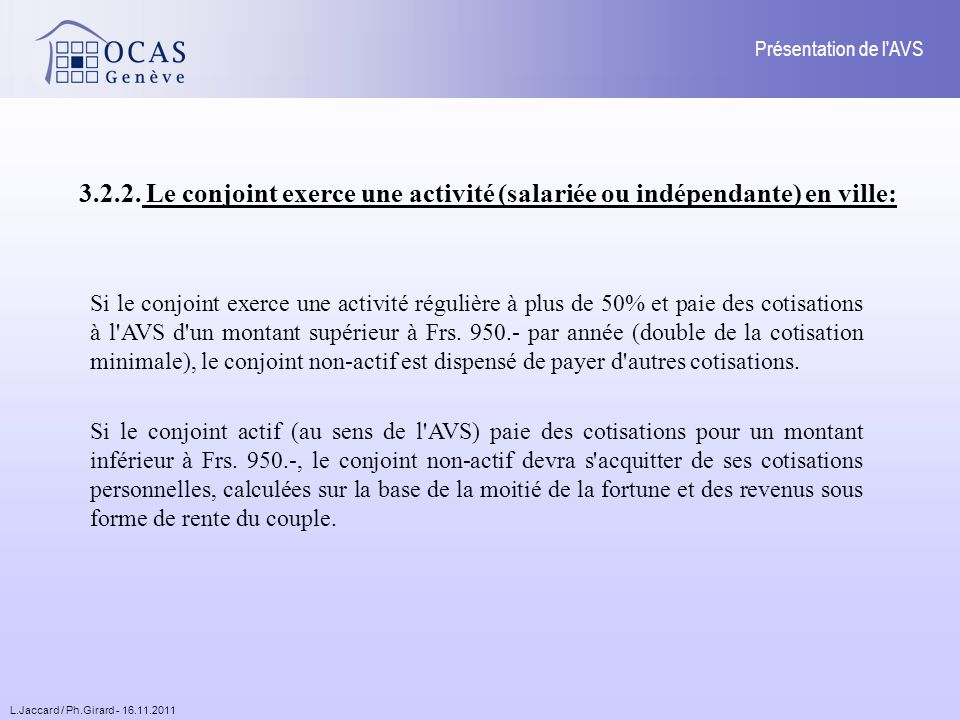 L.Jaccard / Ph.Girard - 16.11.2011 Présentation de l AVS 3.2.2.