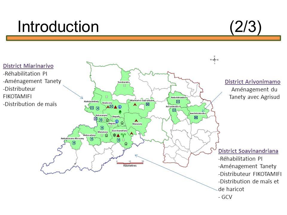 District Miarinarivo -Réhabilitation PI -Aménagement Tanety -Distributeur FIKOTAMIFI -Distribution de maïs District Arivonimamo Aménagement du Tanety avec Agrisud District Soavinandriana -Réhabilitation PI -Aménagement Tanety -Distributeur FIKOTAMIFI -Distribution de maïs et de haricot - GCV Introduction (2/3)