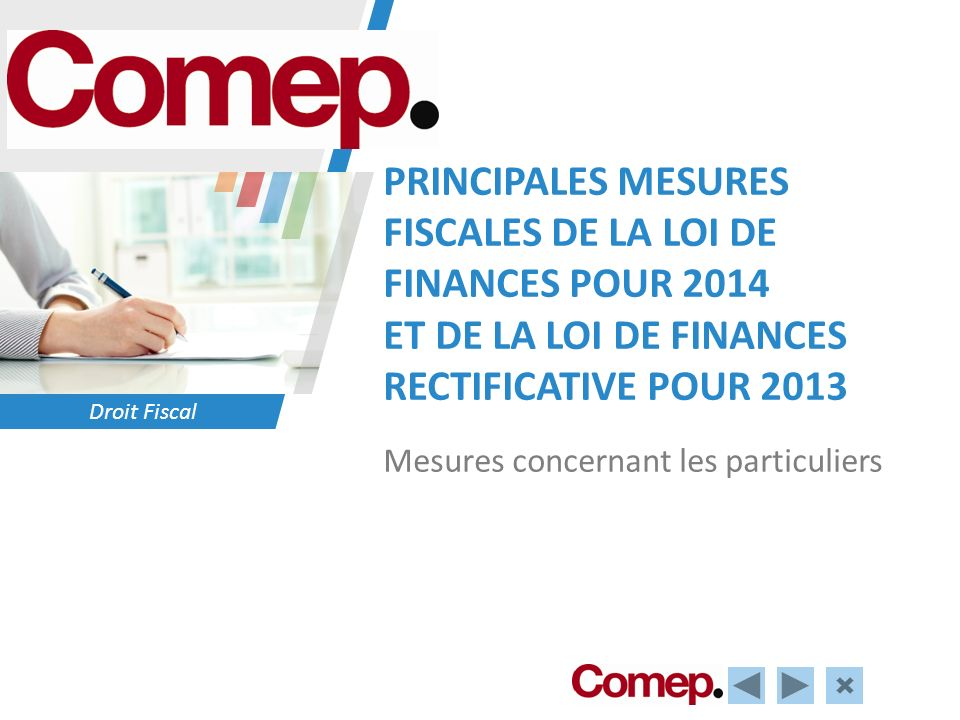 Droit Fiscal PRINCIPALES MESURES FISCALES DE LA LOI DE FINANCES POUR 2014 ET DE LA LOI DE FINANCES RECTIFICATIVE POUR 2013 Mesures concernant les particuliers