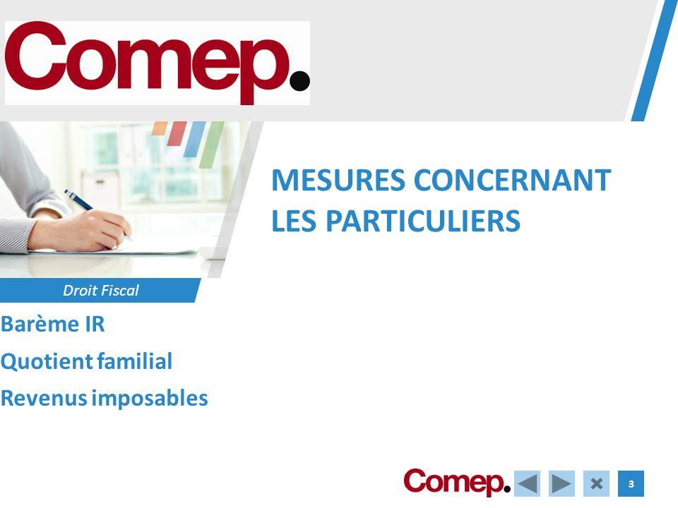 Droit Fiscal 3 MESURES CONCERNANT LES PARTICULIERS Barème IR Quotient familial Revenus imposables