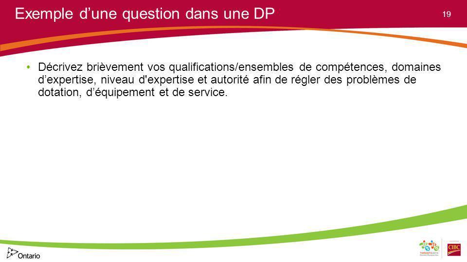 Exemple dune question dans une DP Décrivez brièvement vos qualifications/ensembles de compétences, domaines dexpertise, niveau d'expertise et autorité