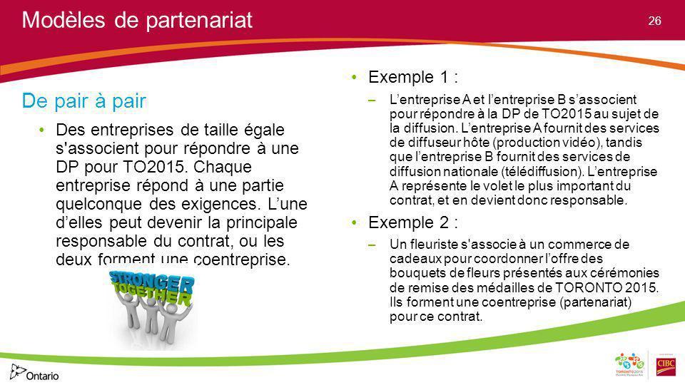 Modèles de partenariat De pair à pair Des entreprises de taille égale s'associent pour répondre à une DP pour TO2015. Chaque entreprise répond à une p