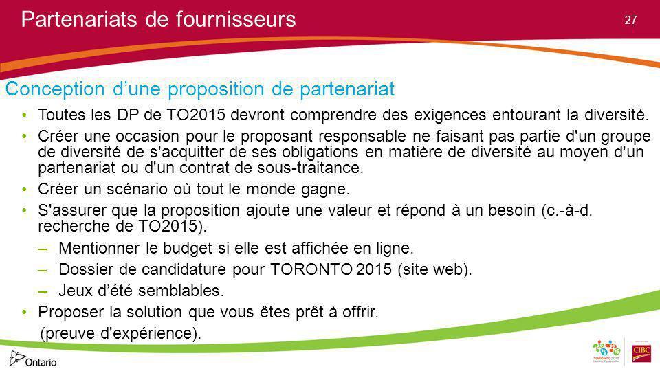 Partenariats de fournisseurs Conception dune proposition de partenariat Toutes les DP de TO2015 devront comprendre des exigences entourant la diversit